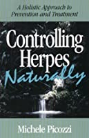 Controlling Herpes Naturally: A Holistic Approach to Prevention & Treatment