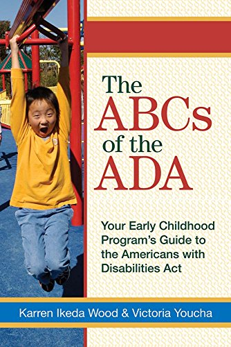 Download The ABCs of the ADA: Your Early Childhood Program's Guide to the Americans With Disabilities Act 1557669333