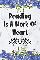 Reading Is A Work Of Heart: Weekly Planner For Librarians 12 Month Floral Calendar Schedule Agenda Organizer (6x9 Librarian Planner January 2020 - December 2020)