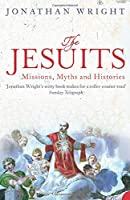The Jesuits: Missions, Myths and Histories