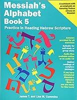 Messiah's Alphabet: Practice in Reading Hebrew Scripture