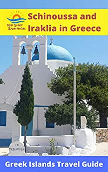 Schinoussa and Iraklia in Greece: Greek Islands Travel Guide by [Experiences, Real Greek, Briggs, Dave, Foudouli, Vanessa]