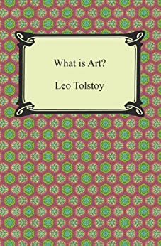 What is Art? by [Tolstoy, Leo]