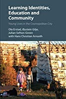 Learning Identities, Education and Community: Young Lives in the Cosmopolitan City