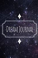"""Dream Journal for Beginners-Daily Prompts Guided Notebook-Self Help Journaling 6""""x9"""" 110 Pages Book 7: Lucid Dreaming Notebook-Write & Draw Dreams Interpretation Diary-Remember & Record Your Dreams"""