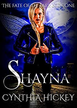 Shayna: New York Urban Fantasy (The Fate of the Faes Book 1) by [Hickey, Cynthia]