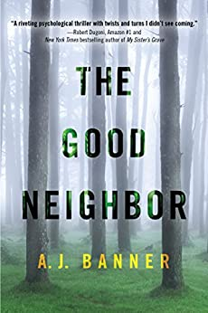 The Good Neighbor by [Banner, A. J.]