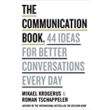 The Communication Book: 44 Ideas for Better Conversations Every Day