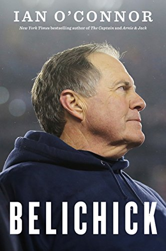 Belichick: The Making of the Greatest Football Coach of All Time (English Edition)