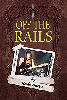 Off the Rails: Aboard the Crazy Train in the Blizzard of Ozz by [Sarzo, Rudy]