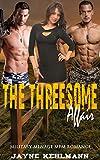 The Threesome Affair: Military Menage MFM Romance (English Edition)