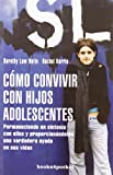 Como convivir con hijos adolescentes/ Teenagers Learn What They Live (Books4pocket Crecimiento y Salud)
