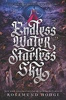 Endless Water Starless Sky (Bright Smoke Cold Fire)【洋書】 [並行輸入品]