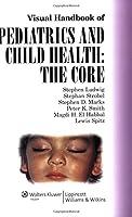 Visual Handbook of Pediatrics and Child Health: The Core