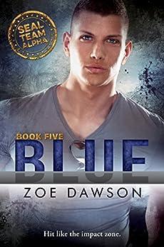 Blue (SEAL Team Alpha Book 5) by [Dawson, Zoe]