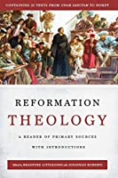 Reformation Theology: A Reader of Primary Sources with Introductions