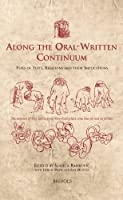 Along the Oral-Written Continuum: Types of Texts, Relations and Their Implications (Utrecht Studies in Medieval Literacy)