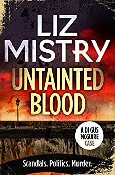Untainted Blood (DI Gus McGuire case Book 3) by [Mistry, Liz]