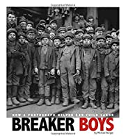 Breaker Boys: How a Photograph Helped End Child Labor (Captured History) by Michael Burgan(2011-08-01)