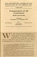 Commentaries on the Constitution: Public and Private : 8 November to 17 December 1787 (DOCUMENTARY HISTORY OF THE RATIFICATION OF THE CONSTITUTION)