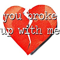 You Broke Up With Me (Instrumental)