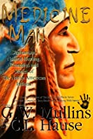 Medicine Man: Shamanism, Natural Healing, Remedies and Stories of the Native American Indians (Walking With Spirits)