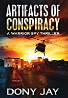 Artifacts of Conspiracy: A Warrior Spy Thriller
