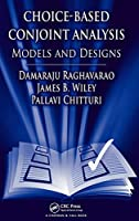 Choice-Based Conjoint Analysis: Models and Designs