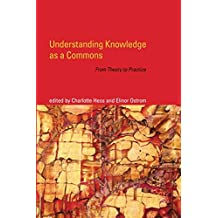 Understanding Knowledge as a Commons: From Theory to Practice