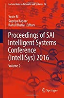 Proceedings of SAI Intelligent Systems Conference (IntelliSys) 2016: Volume 2 (Lecture Notes in Networks and Systems)