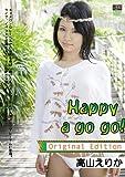 Happy a go go! Original edition / 高山えりか [CMP-036] [DVD]