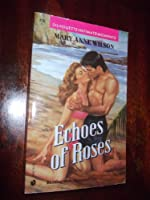 Echoes Of Roses (Silhouette Intimate Moments)