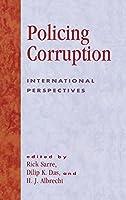 Policing Corruption: International Perspectives (International Police Executive Symposia)