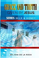 GRACE AND TRUTH  GIVEN BY JESUS (005)