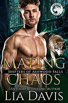 Mating Chaos (Shifters of Ashwood Falls Book 11) by [Davis, Lia]