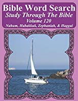 Bible Word Search Study Through The Bible: Volume 120 Nahum, Habakkuk, Zephaniah, & Haggai (Bible Word Search Puzzles For Adults Jumbo Large Print Sailboat Series)
