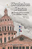 Skubalon Storm: Secession, God & Country in a Possible World (English Edition)