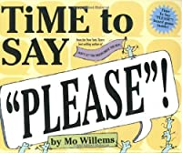 """Time to Say """"Please""""! by Mo Willems(2005-06-08)"""