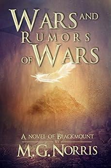 Wars and Rumors of Wars (Blackmount Book 1) by [Norris, M. G.]