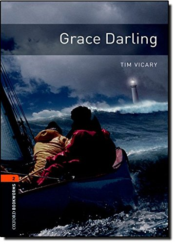 Grace Darling (Oxford Bookworms Library)の詳細を見る