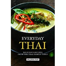 Everyday Thai: Delicious Recipes from the Thai Family Table