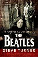 The Gospel According to the Beatles by Steve Turner(2006-08-01)