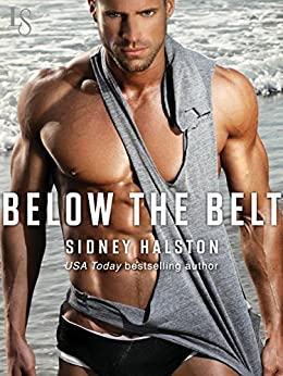 Below the Belt: A Worth the Fight Novel (Worth the Fight series Book 3) by [Halston, Sidney]