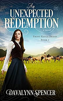An Unexpected Redemption: Front Range Brides - Book 2 by [Spencer, Davalynn]