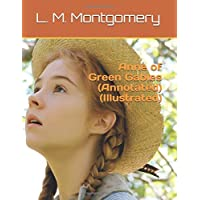 Anne of Green Gables (Annotated)(Illustrated)