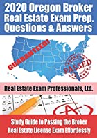 2020 Oregon Real Estate Exam Prep Questions and Answers: Study Guide to Passing the Broker Real Estate License Exam Effortlessly