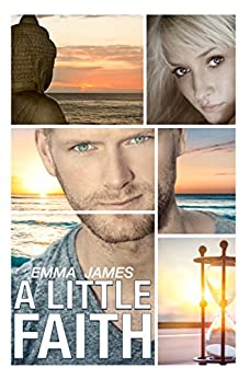 A Little Faith (Men Of Ocean Beach Book 1) by [James, Emma]