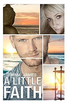 A Little Faith: A Second Chance Romance (Ocean Beach Book 1) by [James, Emma]
