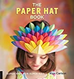 The Paper Hat Book: Super Hats for Super Kids by Alyn Carlson(2014-09-15)