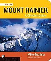 Mount Rainier: A Climbing Guide